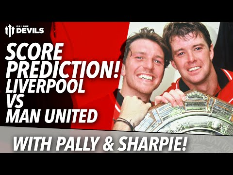 Score Predictions with Pally & Sharpie! | Liverpool vs Manchester United