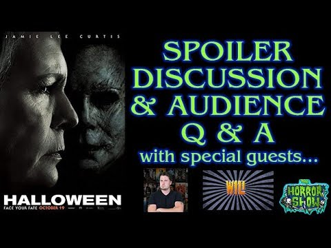 Halloween 2018 Spoiler Discussion & Audience Q & A - with CODY LEACH & WILLISCREDIA