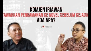 Video Komjen Iriawan Tawarkan Pengamanan ke Novel - Politik, Jenderal, & Temuan Menarik Kasus Novel (3) MP3, 3GP, MP4, WEBM, AVI, FLV September 2019
