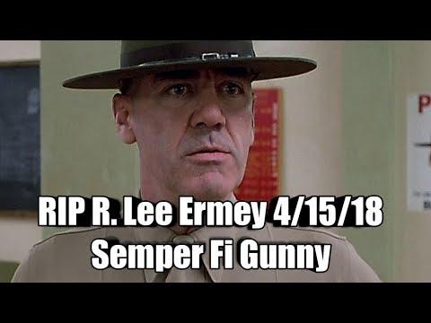 RIP R. Lee Ermey 4/15/18 Semper Fi Gunny