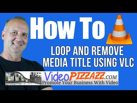 VLC Media Player - How To Loop and Remove VLC Media Title
