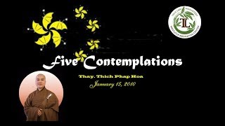 Five Contemplations - Thay. Thich Phap Hoa (Jan 15, 2010)