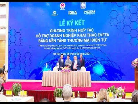 Hỗ trợ doanh nghiệp khai thác hiệu quả Hiệp định EVFTA qua nền tảng thương mại điện tử