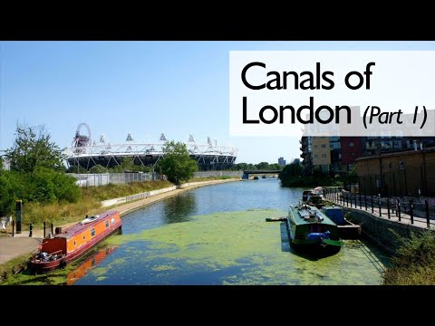 Canals Of London (Part 1)
