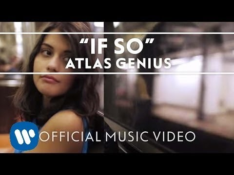Atlas Genius - If So (Official)