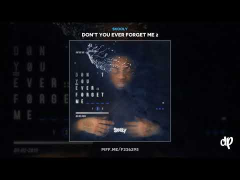 Skooly - Leakin [Don't You Ever Forget Me 2]