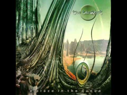 tangent - The Tangent - A Place in the Queue (2006) I. Silent Screams [instrumental] II. Two For The Queue (part one) You'd been alive for thirty minutes when you fill...