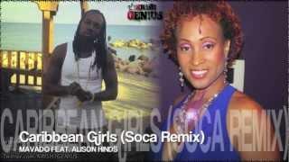 Mavado Ft. Alison Hinds - Caribbean Girls (Soca Remix) Nov 2012