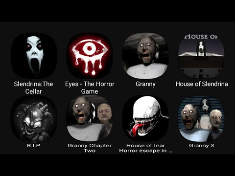 Slendrina: The Cellar, Eyes - The Horror Game, Granny, House of Slendrina, R.I.P, Granny Chapter Two