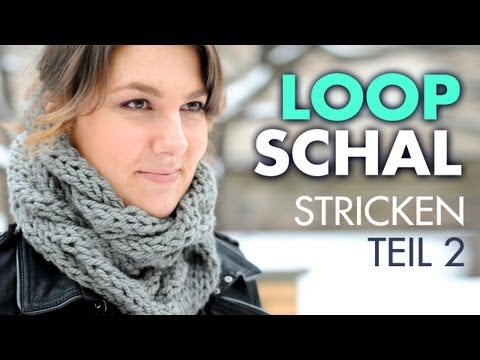 Loopschal mit Zopfmuster, Rundschal stricken *Teil 2*