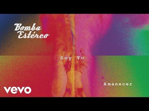 Soy Yo (Song) by Bomba Estereo