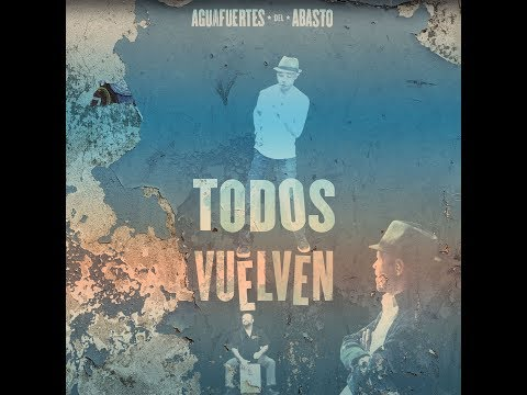 Aguafuertes del Abasto TODOS VUELVEN online metal music video by FRANCISCO HUICI