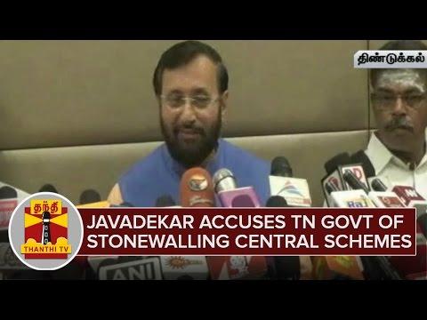 Prakash-Javadekar-accuses-Tamil-Nadu-Government-of-stonewalling-Central-Schemes--Thanthi-TV