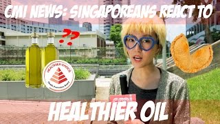 Video CMI News: Singaporeans React to Healthier Oil MP3, 3GP, MP4, WEBM, AVI, FLV Maret 2019