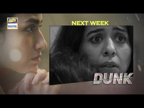 Dunk Episode 6 - Teaser - ARY Digital Drama