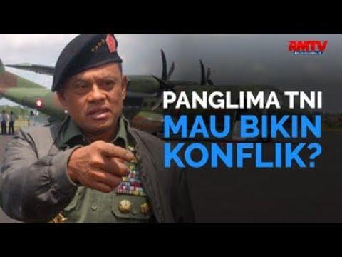 Panglima TNI Mau Bikin Konflik?
