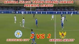 GARUDA SELECT TAHAN IMBANG JAWARA PREMIERE LEAGUE !!!