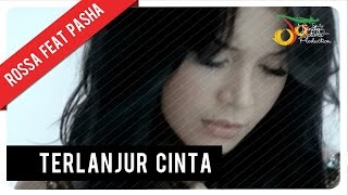 Download Lagu Rossa Feat. Pasha - Terlanjur Cinta (with Lyric) | VC Trinity Mp3