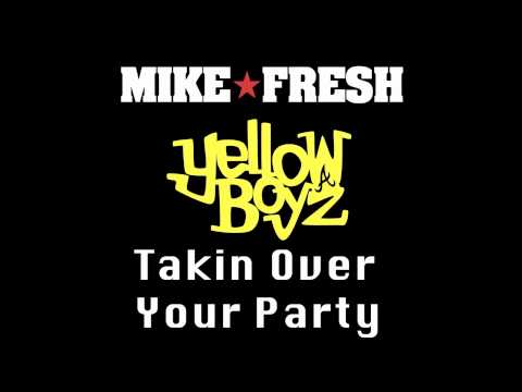 Takin Over Your Party by Yellow Boyz x Mike Fresh