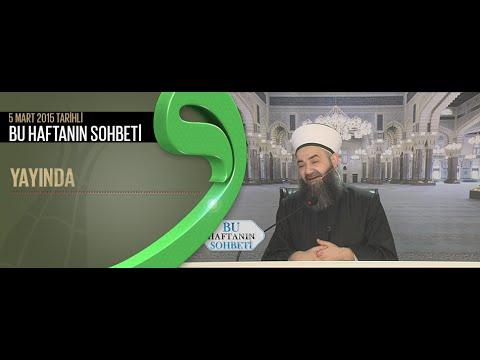 Cübbeli Ahmet Hocaefendi 5 Mart 2015 Tarihli Bu Haftanın Sohbeti