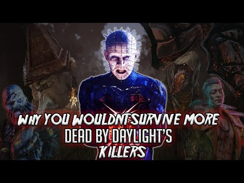 Why You Wouldn't Survive MORE of Dead By Daylight's Killers