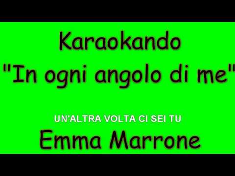 , title : 'Karaoke Italiano - In ogni angolo di me - Emma Marrone ( Testo )'