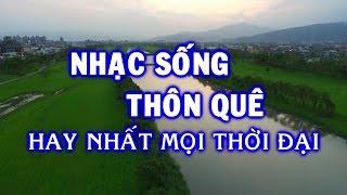 nhac-song-2019-nhac-song-thon-que-hay-nhat-moi-thoi-dai-nhac-song-tru-tinh