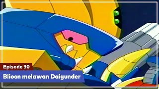 Daigunder - Episode 30 (BAHASA INDONESIA) : Blioon melawan Daigunder!