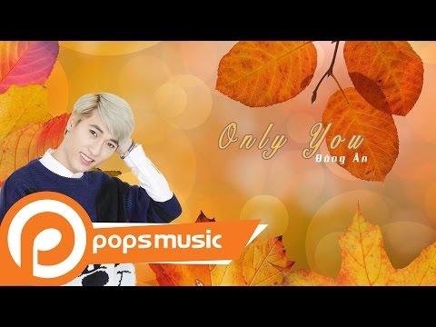 Only You | Đông Ân - Thời lượng: 4 phút, 16 giây.