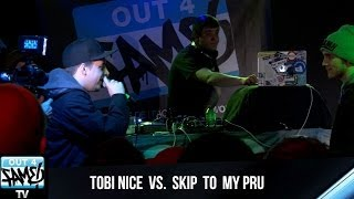Out4Fame | Tobi Nice vs. Skip To My Pru
