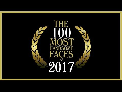 The 100 Most Handsome Faces Of 2017