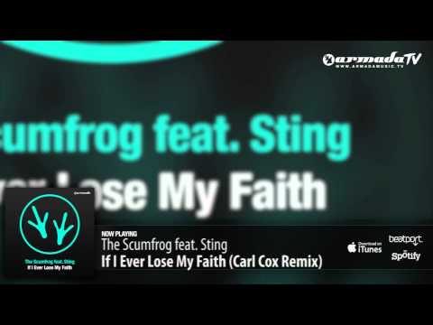 The Scumfrog feat. Sting - If I Ever Lose My Faith (Carl Cox Remix)