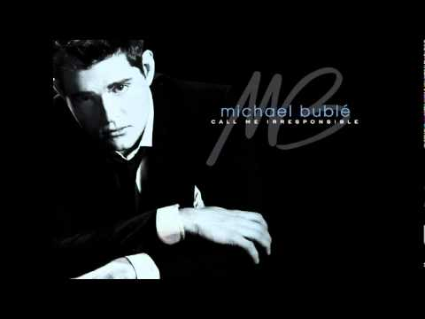 Call Me Irresponsible (Song) by Michael Buble