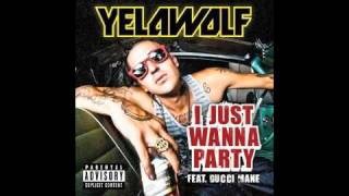 Yelawolf- I Just Wanna Party (Explicit) ft. Gucci Mane & Stryve