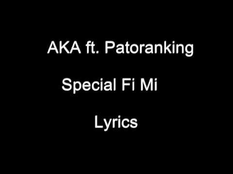 AKA – Special Fi Mi Ft.  Patoranking - Lyrics