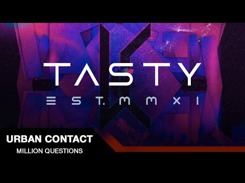 tasty - Tasty Records is back with a brand new release 'Million Questions' by Urban Contact! Stream on Spotify: http://spoti.fi/1sTiVcW Stream on Soundcloud: http://...