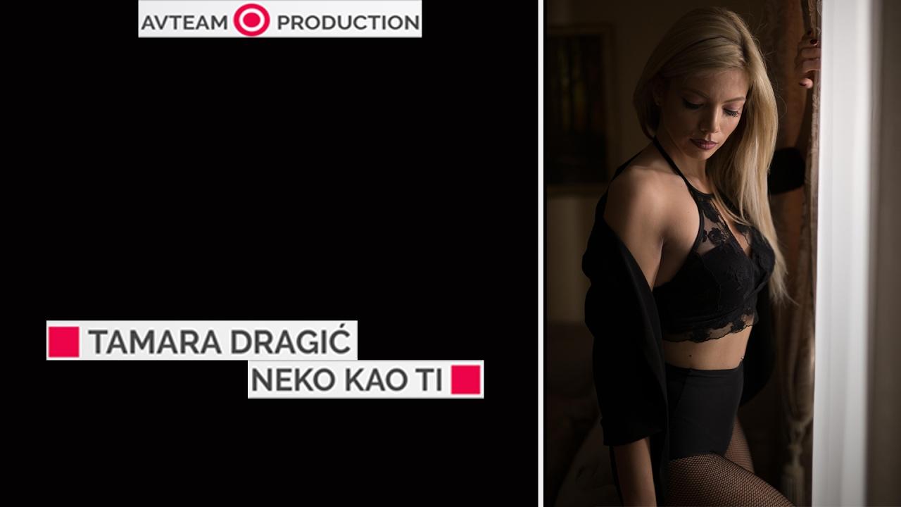 Neko kao ti – Tamara Dragić – nova pesma