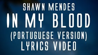 Video Shawn Mendes - In my blood (Portuguese Version) (lyrics)🎤 MP3, 3GP, MP4, WEBM, AVI, FLV Agustus 2018