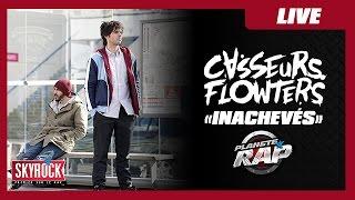 """Casseurs Flowters """"Inachevés"""" en live #PlanèteRap"""