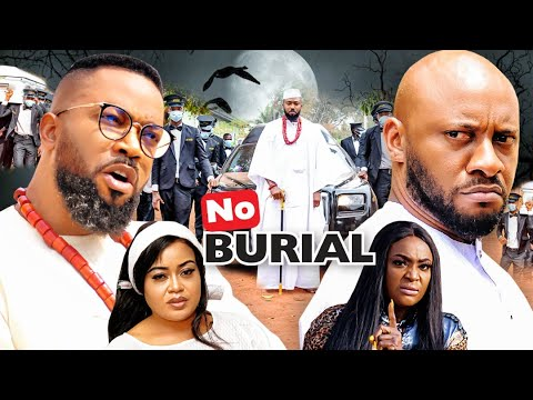 NO BURIAL  SEASON 1(New Movie)YUL EDOCHIE&FREDRICK LEONARD 2021 Latest Nigerian Nollywood Movie 720p
