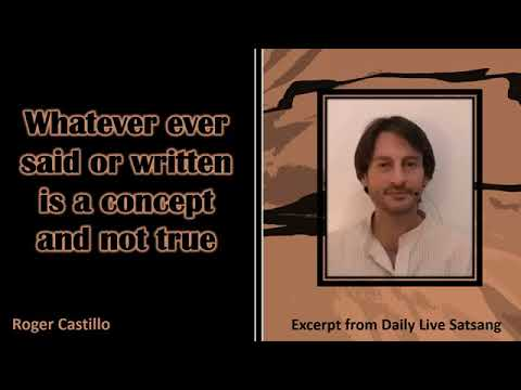 Roger Castillo Video: Whatever Ever Said or Written is a Concept and Not True