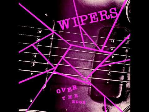 797 wipers - Wipers - Over the Edge (lyrics) It's not the truth I seek It's just a mockery Don't need to waste my time You know I've really tried You take and never give ...