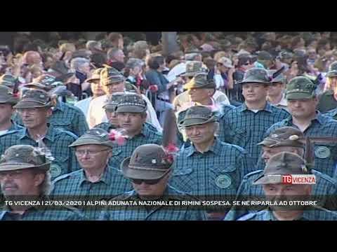 TG VICENZA | 21/03/2020 | ALPINI ADUNATA NAZIONALE DI RIMINI SOSPESA. SE NE RIPARLA AD OTTOBRE