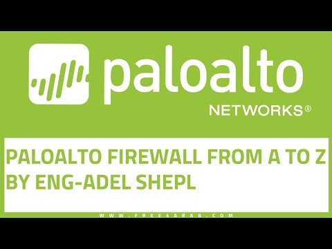01-PaloAlto Firewall from A to Z (Installation and initial configuration)By Eng-Adel Shepl   Arabic