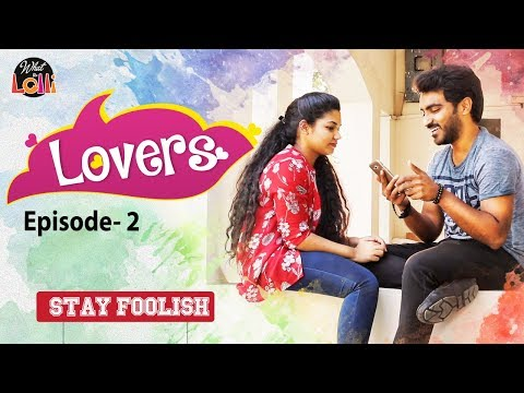 Stay Foolish - Lovers Vs Lie Detector || New Comedy Web Series || Episode #2 || What The Lolli