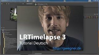 LRTimelapse 3 Basic Tutorial Deutsch - Zeitraffer einfach Bearbeiten und Rendern