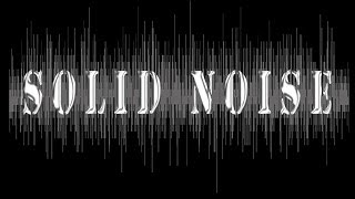Video Solid Noise  Fighting For Nothing