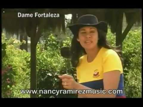 Dame Fortaleza - Nancy Ramírez (Video)