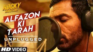 Alfazon Ki Tarah Unplugged Video Song ROCKY HANDSOME