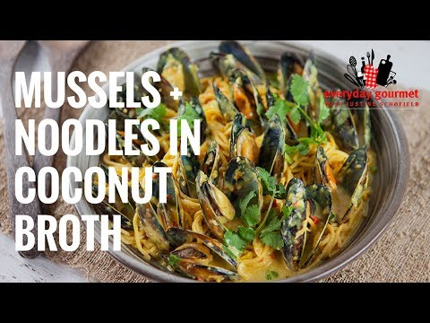 Mussels and Noodles In Coconut Broth   Everyday Gourmet S7 E28